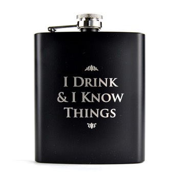GoT Flachmann I Drink and I Know Things - Originelle Game of Thrones Geschenke
