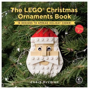 The LEGO Christmas Ornaments Book Volume 2 16 Designs to  -